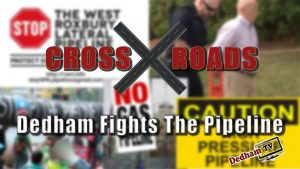 Title Card for Dedham Television's production of 'CROSSROADS: Dedham Fights The Pipeline' created by Nick Iandolo.
