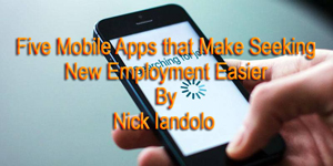 Five Mobile Job Search Apps by Nick Iandolo for Make Tech Easier—thumbnail link to actual document.